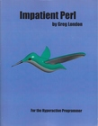 Impatient Perl for the Hyperactive Programmer